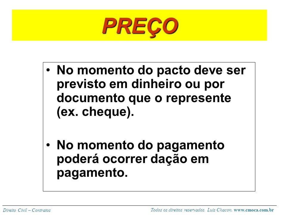 PREÇO No momento do pacto deve ser previsto em dinheiro ou por documento que o represente (ex. cheque).