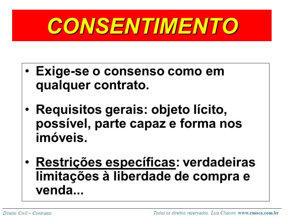 CONSENTIMENTO Exige-se o consenso como em qualquer contrato.