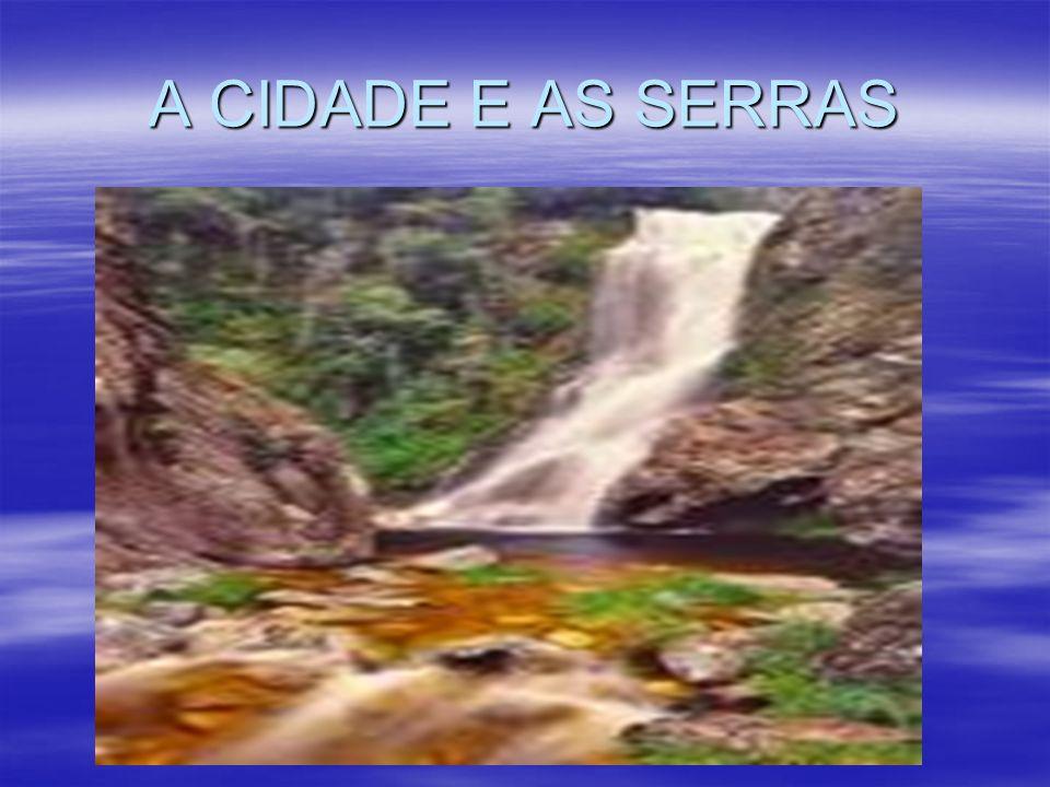 A CIDADE E AS SERRAS
