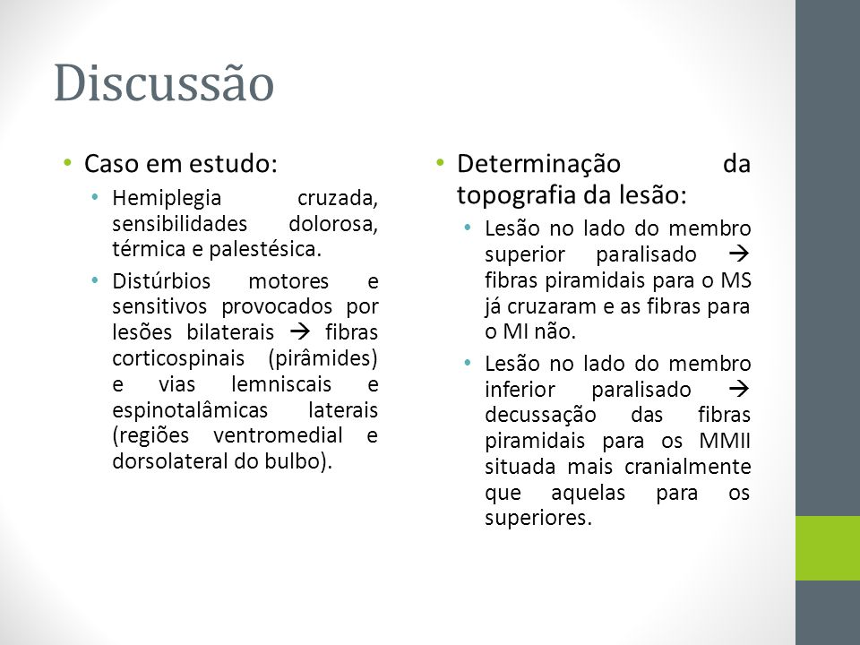 Discussão Caso em estudo: Determinação da topografia da lesão:
