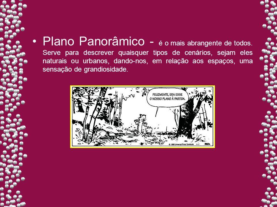 Plano Panorâmico - é o mais abrangente de todos