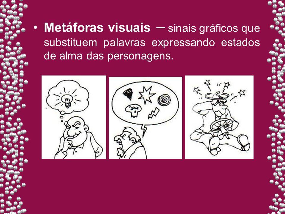 Metáforas visuais – sinais gráficos que substituem palavras expressando estados de alma das personagens.