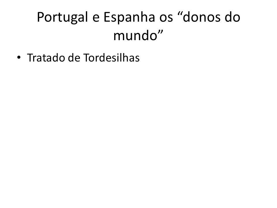 Portugal e Espanha os donos do mundo