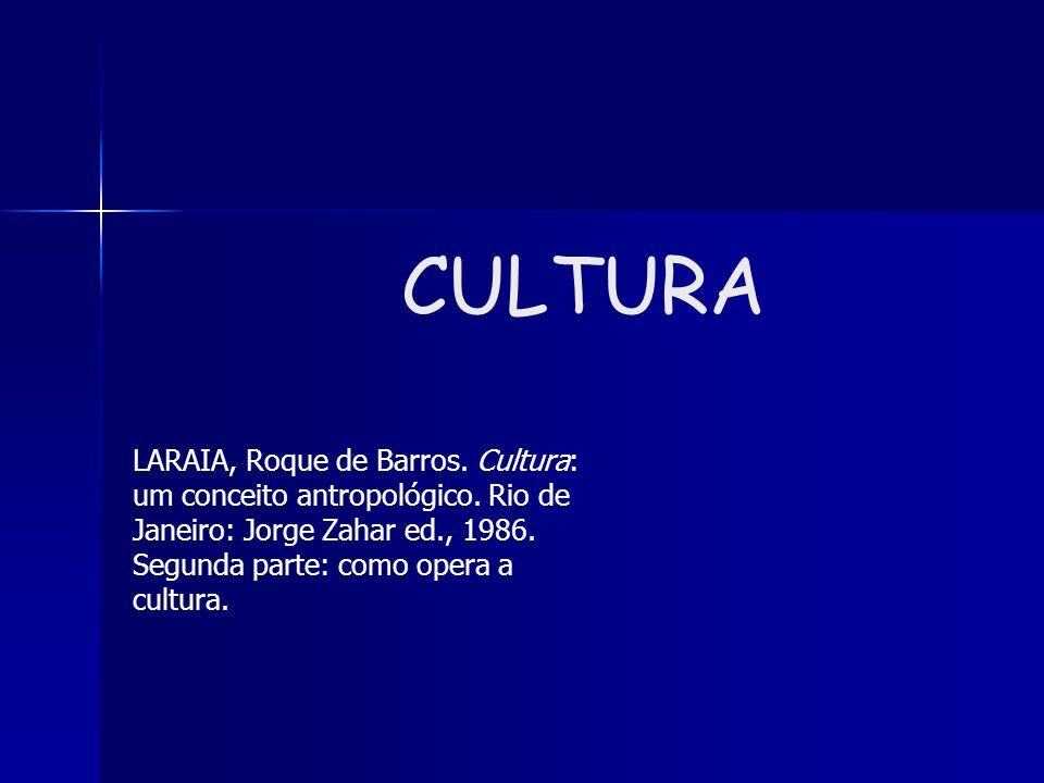 CULTURA LARAIA, Roque de Barros. Cultura: