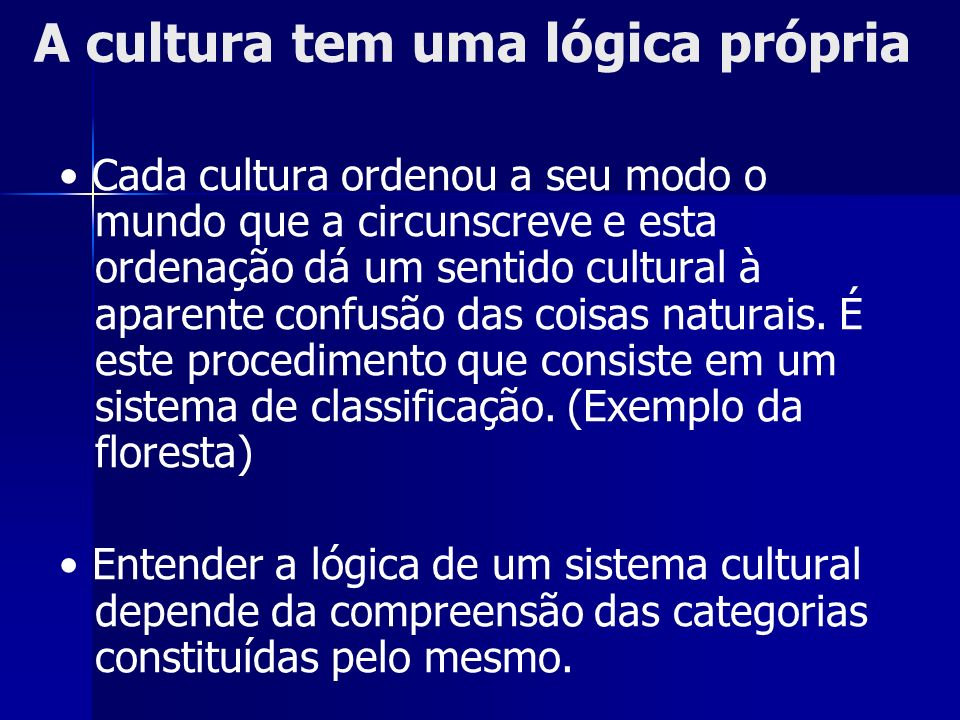 A cultura tem uma lógica própria