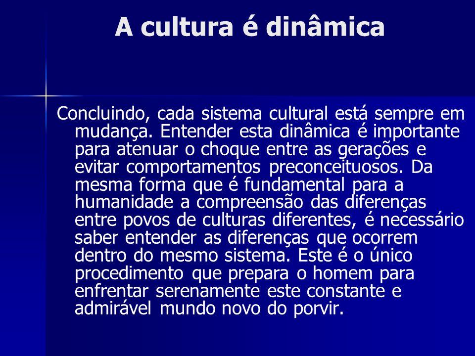 A cultura é dinâmica