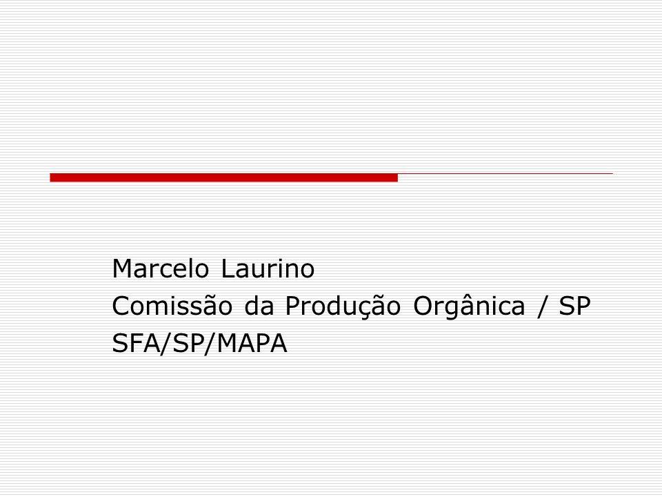 Marcelo Laurino Comissão da Produção Orgânica / SP SFA/SP/MAPA