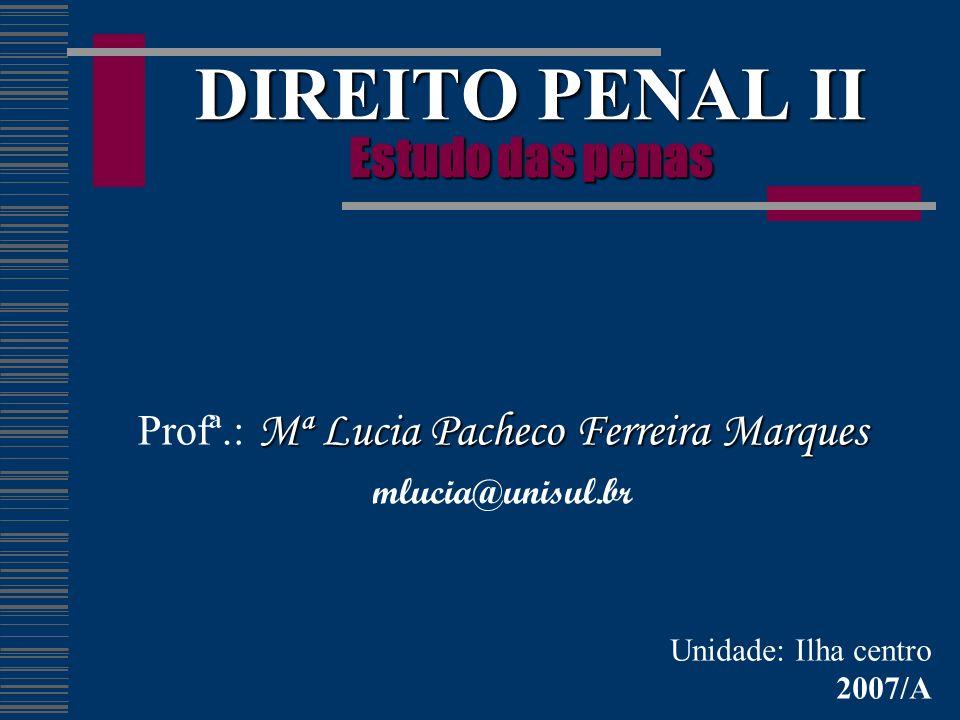 DIREITO PENAL II Estudo das penas
