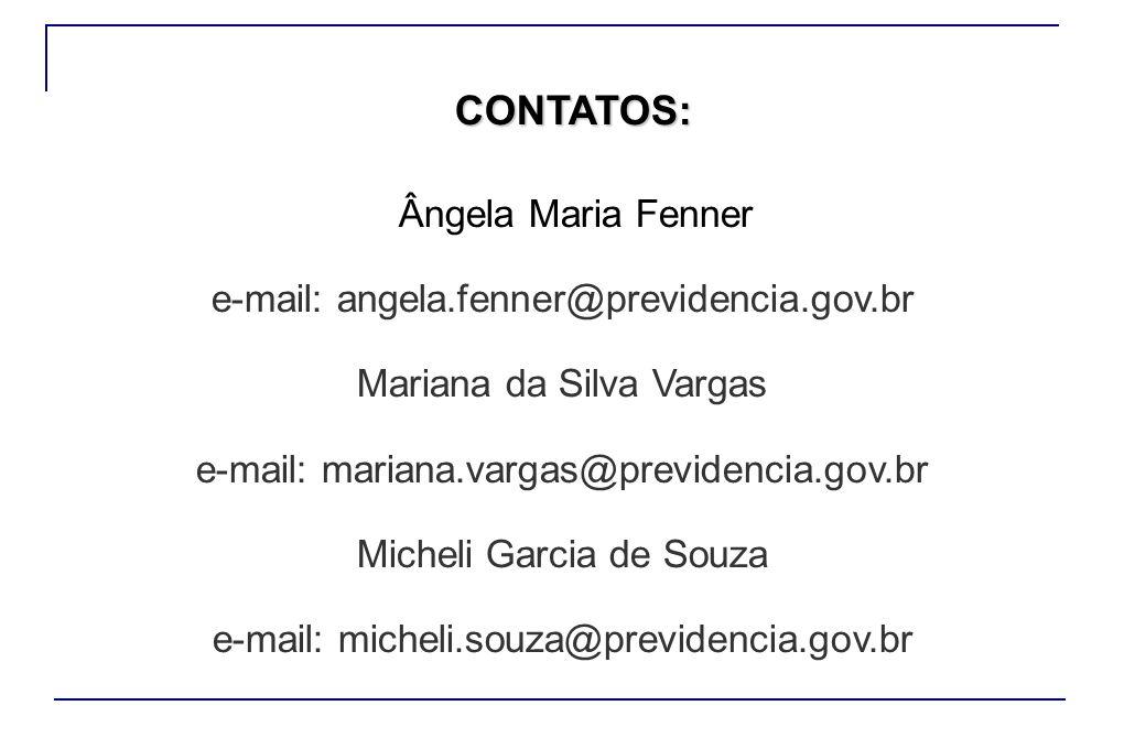 CONTATOS: e-mail: angela.fenner@previdencia.gov.br