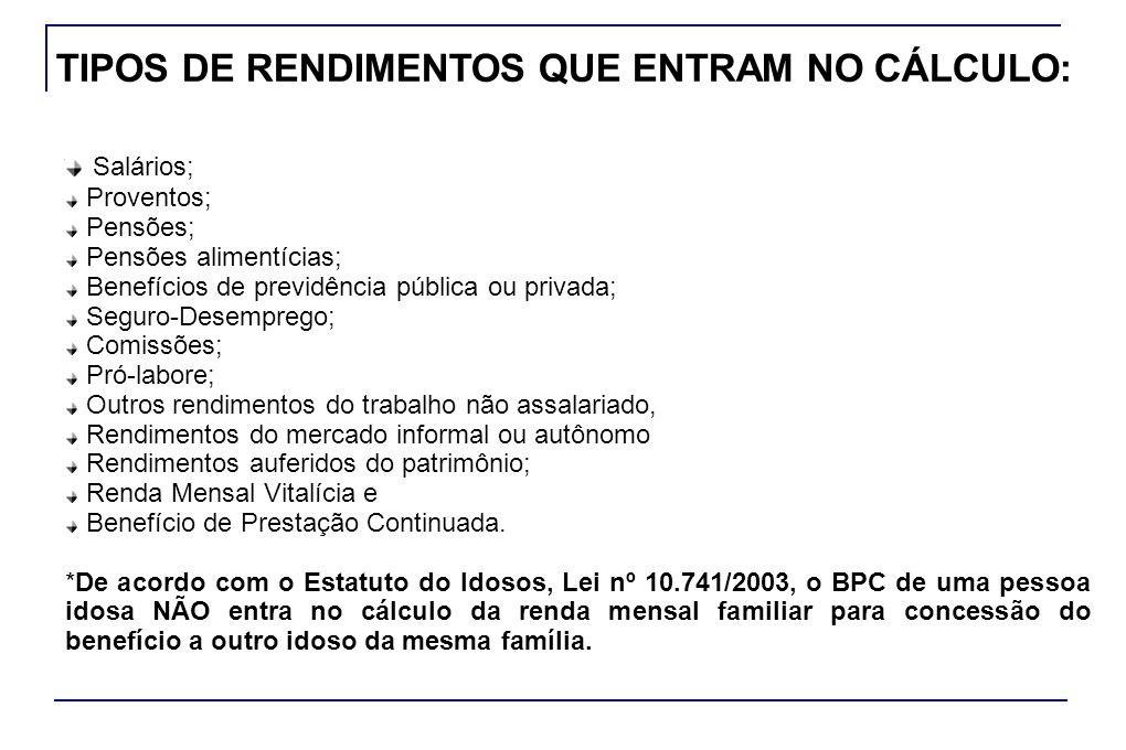 TIPOS DE RENDIMENTOS QUE ENTRAM NO CÁLCULO: