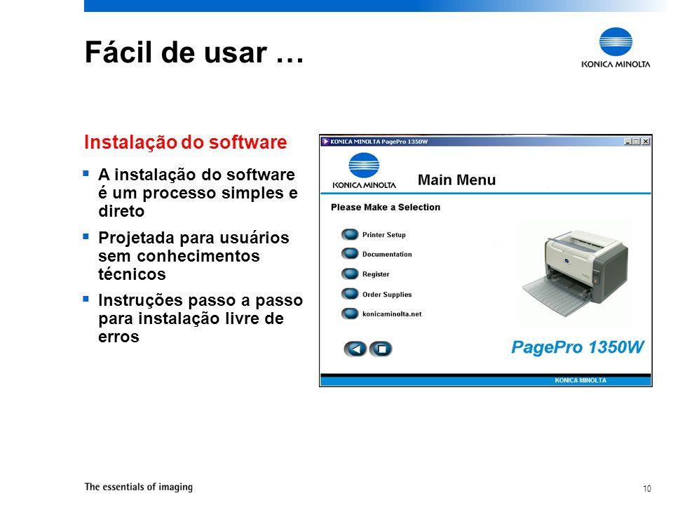 Fácil de usar … Instalação do software