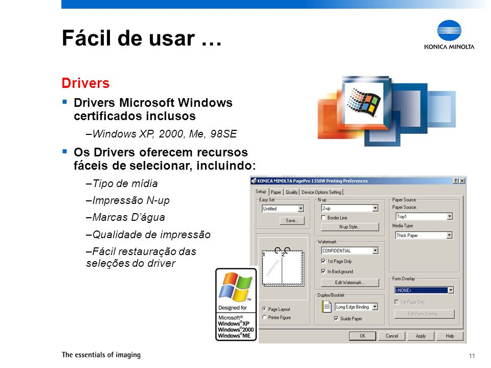 Fácil de usar … Drivers. Drivers Microsoft Windows certificados inclusos. Windows XP, 2000, Me, 98SE.