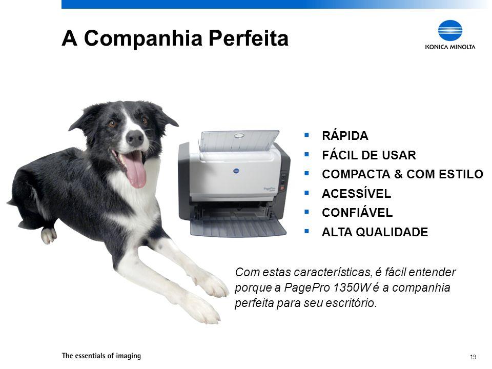 A Companhia Perfeita RÁPIDA FÁCIL DE USAR COMPACTA & COM ESTILO