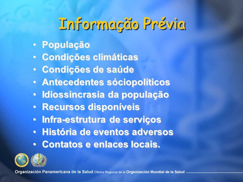 Informação Prévia População Condições climáticas Condições de saúde