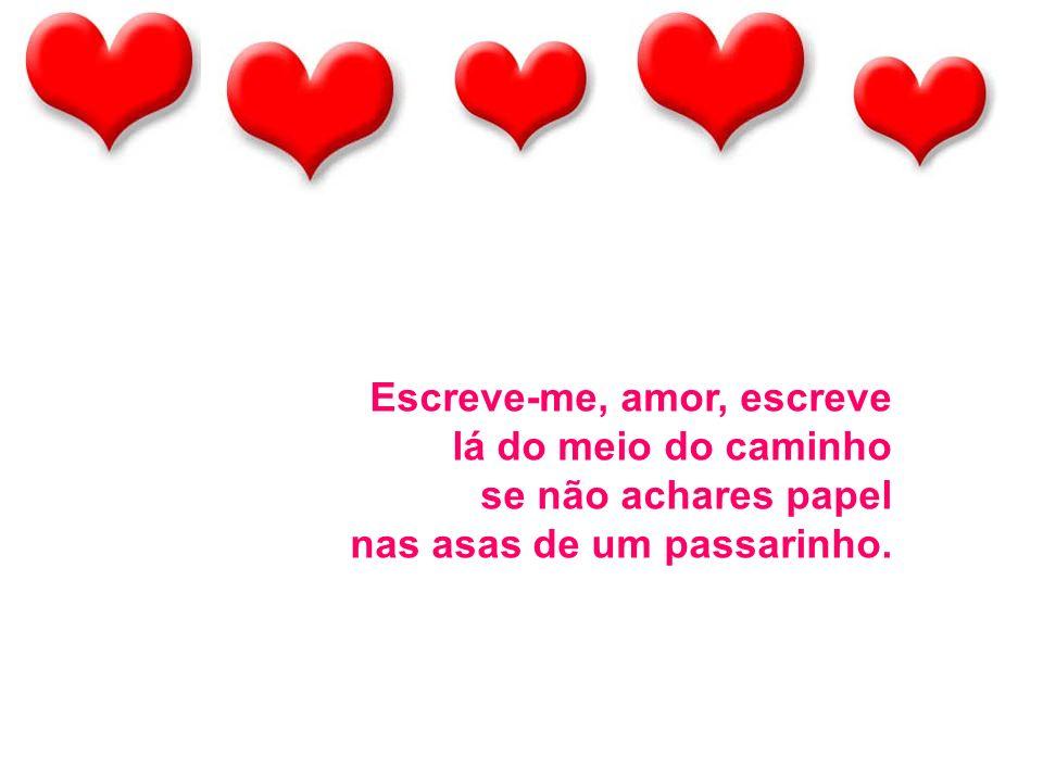 Escreve-me, amor, escreve