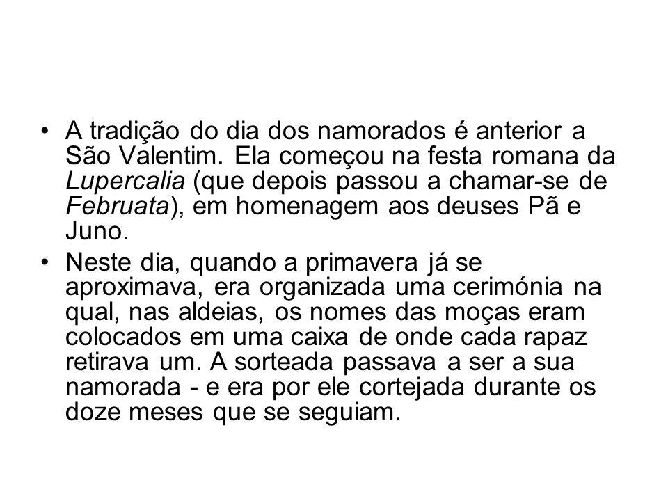 A tradição do dia dos namorados é anterior a São Valentim