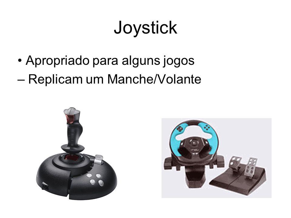 Joystick • Apropriado para alguns jogos – Replicam um Manche/Volante