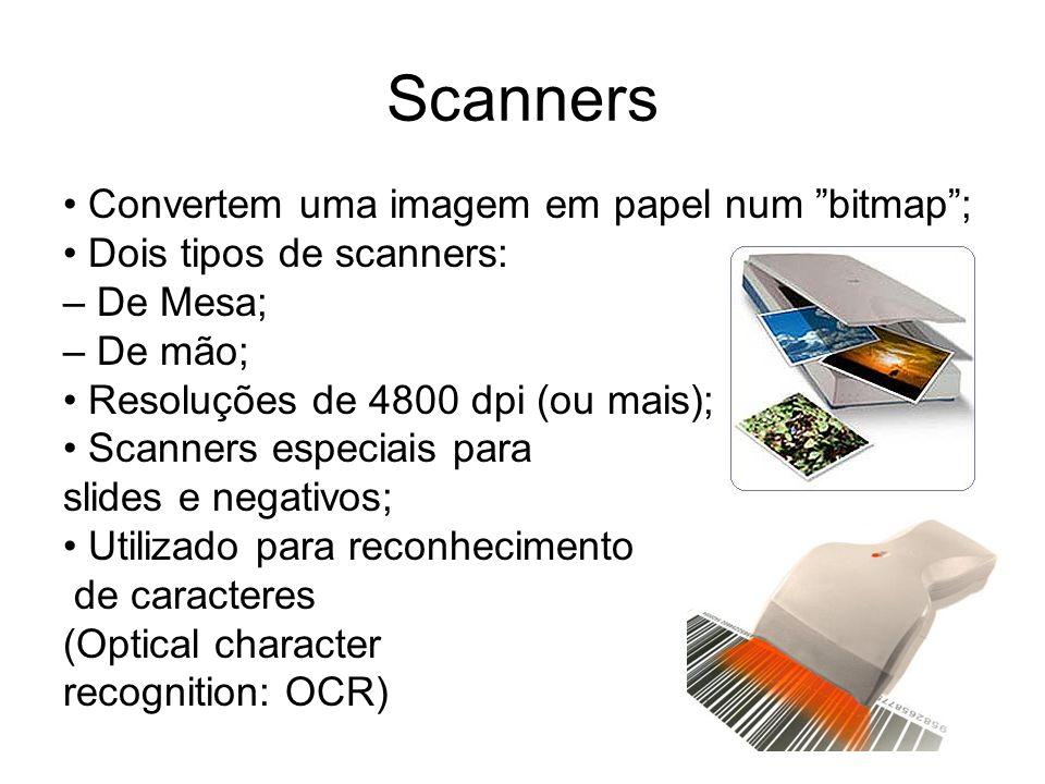 Scanners • Convertem uma imagem em papel num bitmap ;