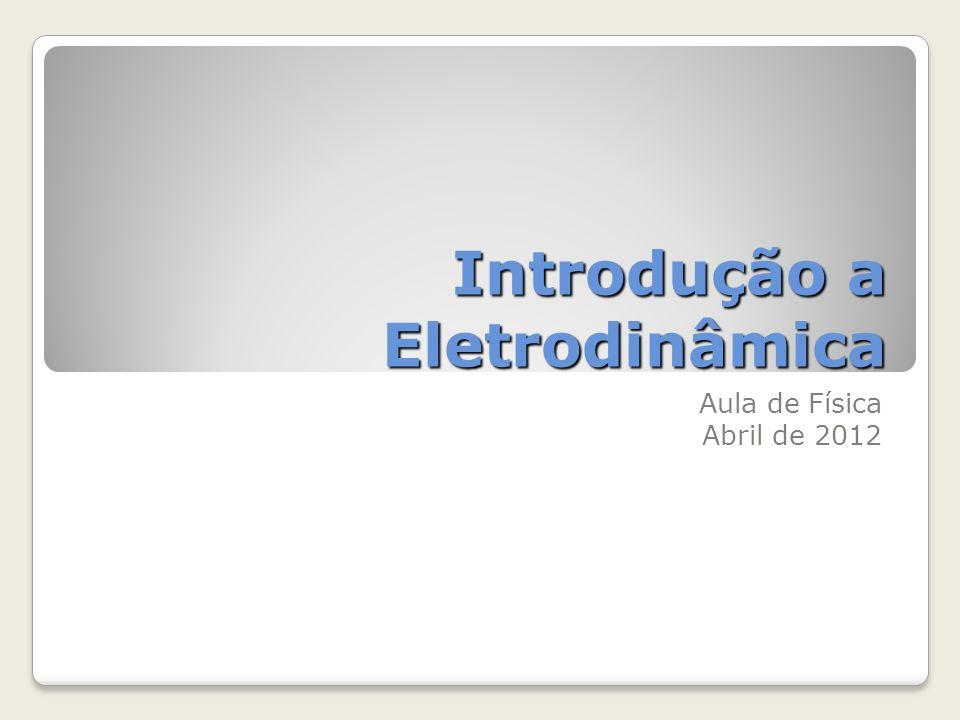Introdução a Eletrodinâmica