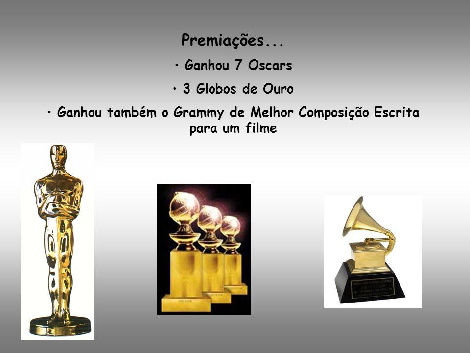 Ganhou também o Grammy de Melhor Composição Escrita para um filme
