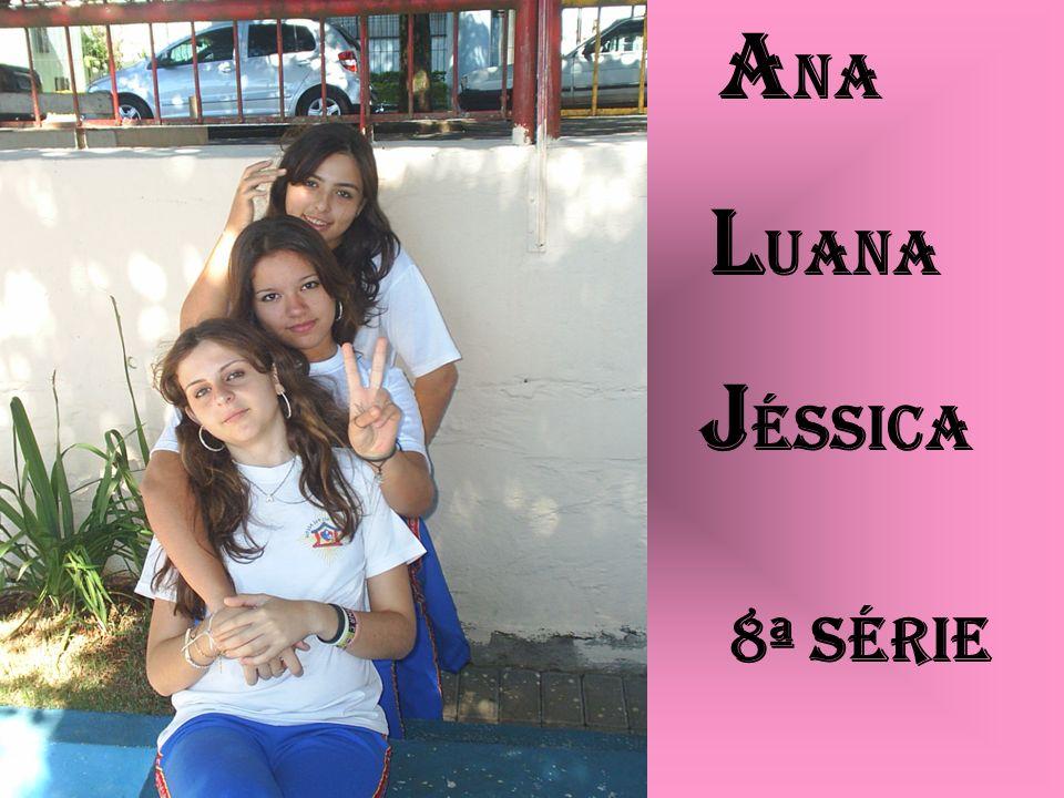 Ana Luana Jéssica 8ª série