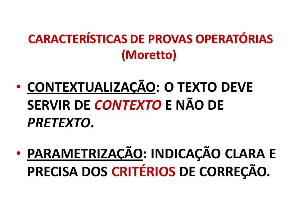 CARACTERÍSTICAS DE PROVAS OPERATÓRIAS (Moretto)