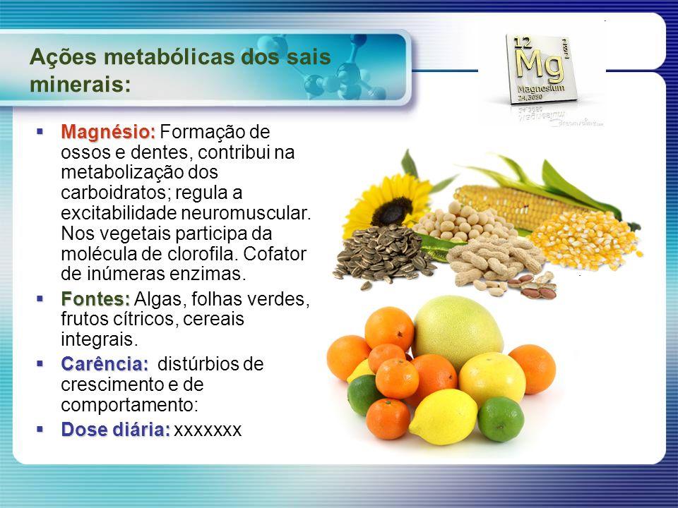 Ações metabólicas dos sais minerais:
