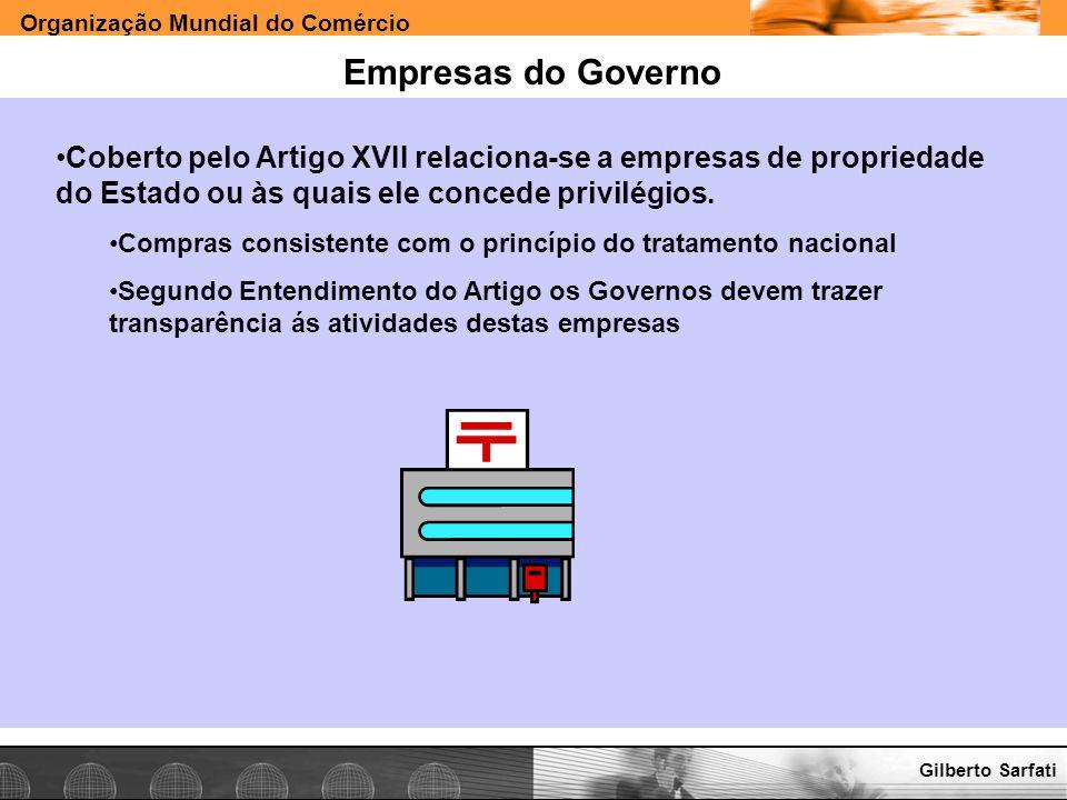 Empresas do Governo Coberto pelo Artigo XVII relaciona-se a empresas de propriedade do Estado ou às quais ele concede privilégios.