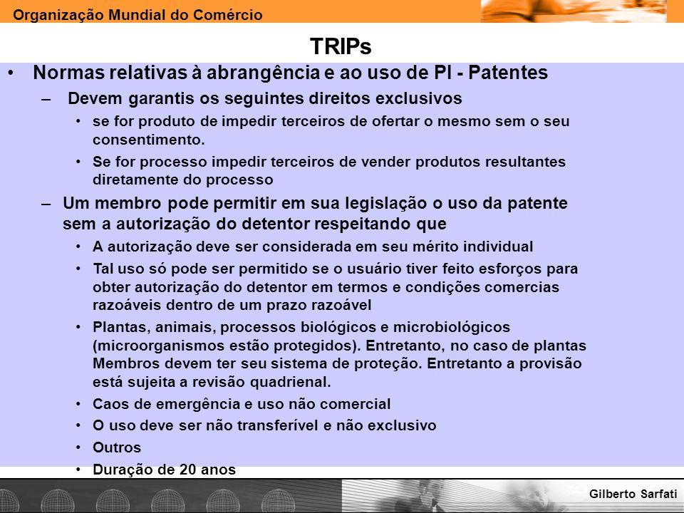 TRIPs Normas relativas à abrangência e ao uso de PI - Patentes
