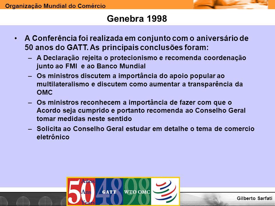 Genebra 1998A Conferência foi realizada em conjunto com o aniversário de 50 anos do GATT. As principais conclusões foram: