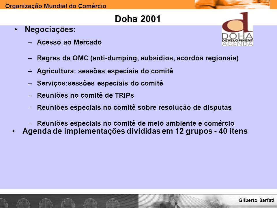 Doha 2001Negociações: Acesso ao Mercado. Regras da OMC (anti-dumping, subsidios, acordos regionais)