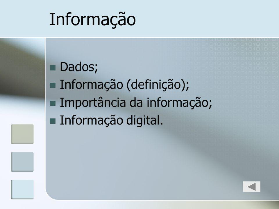 Informação Dados; Informação (definição); Importância da informação;