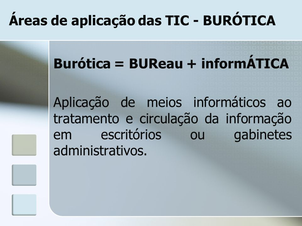 Áreas de aplicação das TIC - BURÓTICA