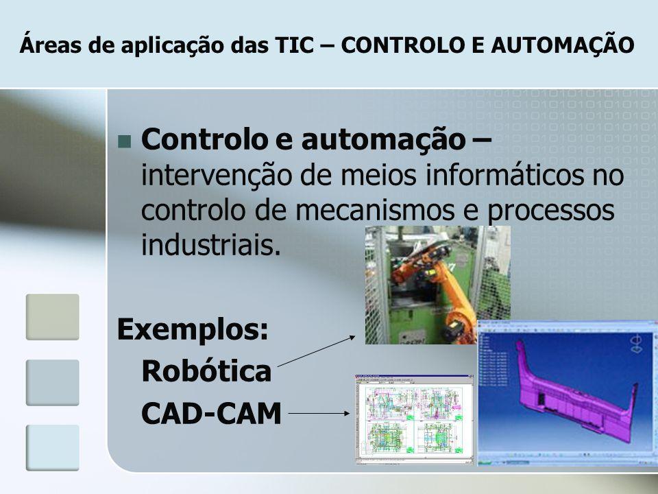 Áreas de aplicação das TIC – CONTROLO E AUTOMAÇÃO