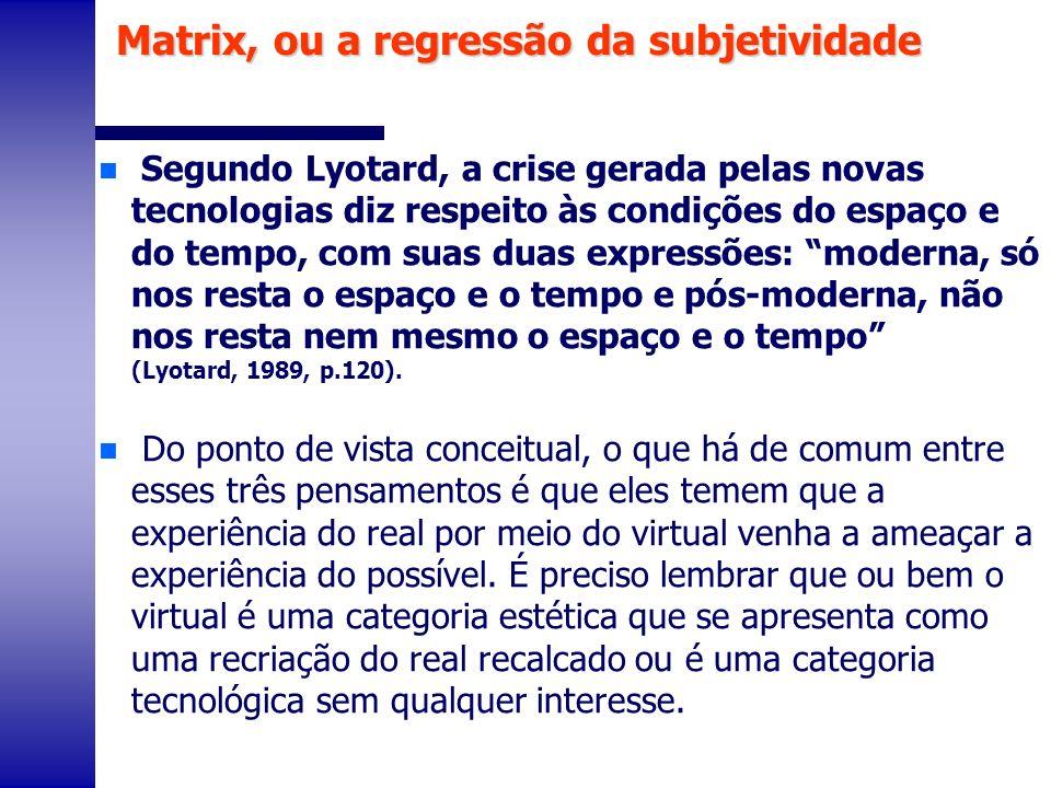 Matrix, ou a regressão da subjetividade
