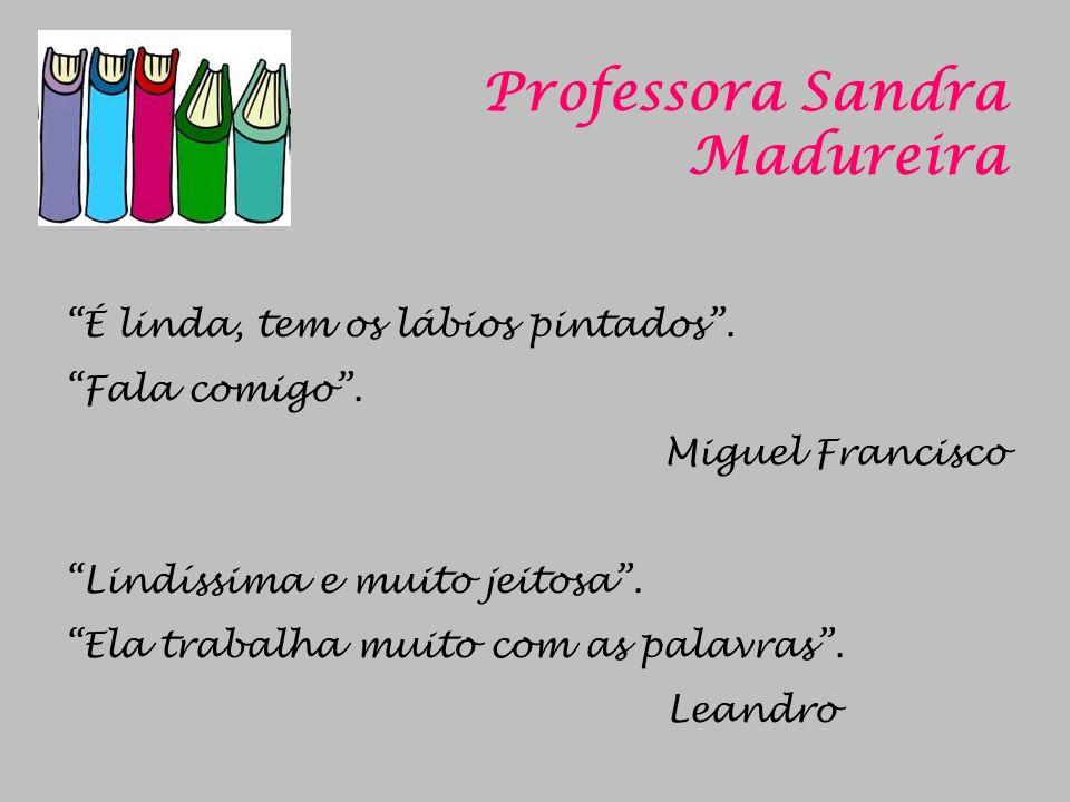Professora Sandra Madureira