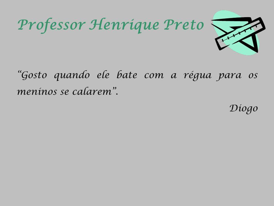 Professor Henrique Preto