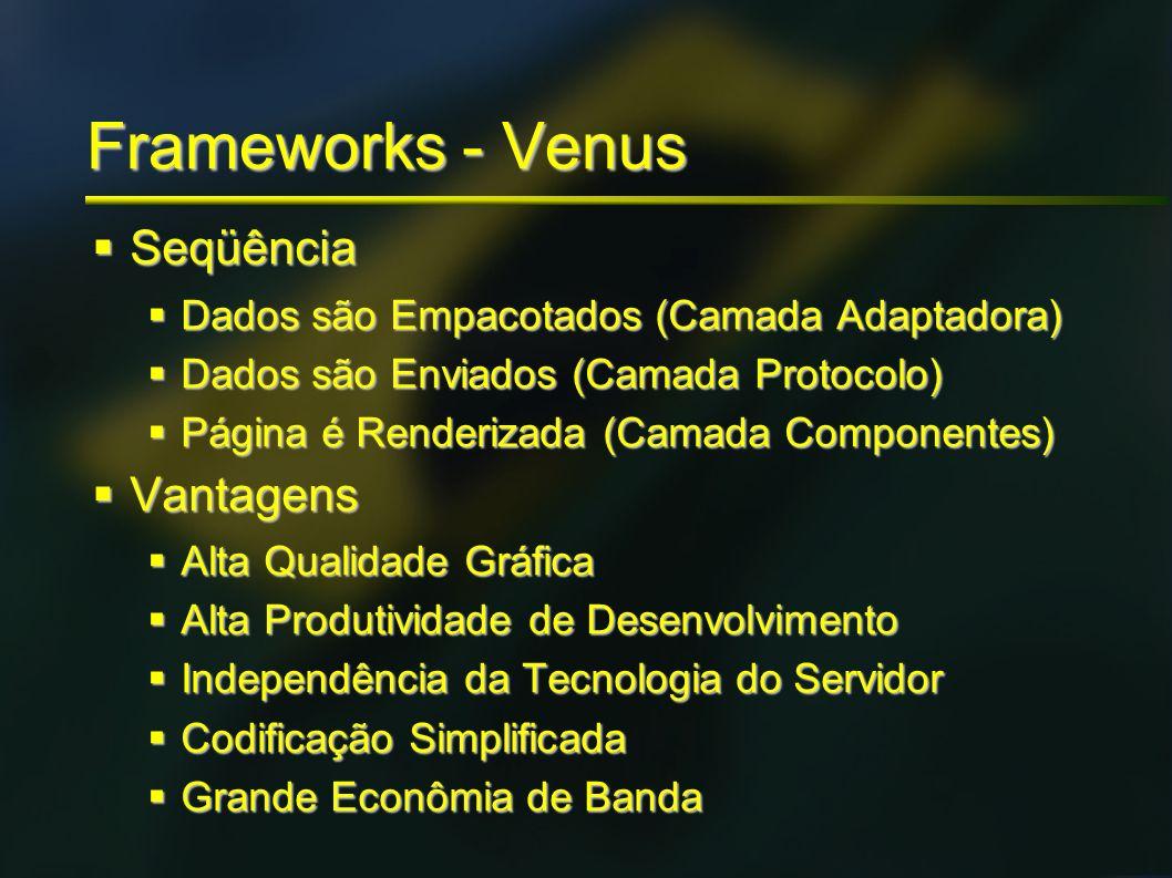 Frameworks - Venus Seqüência Vantagens