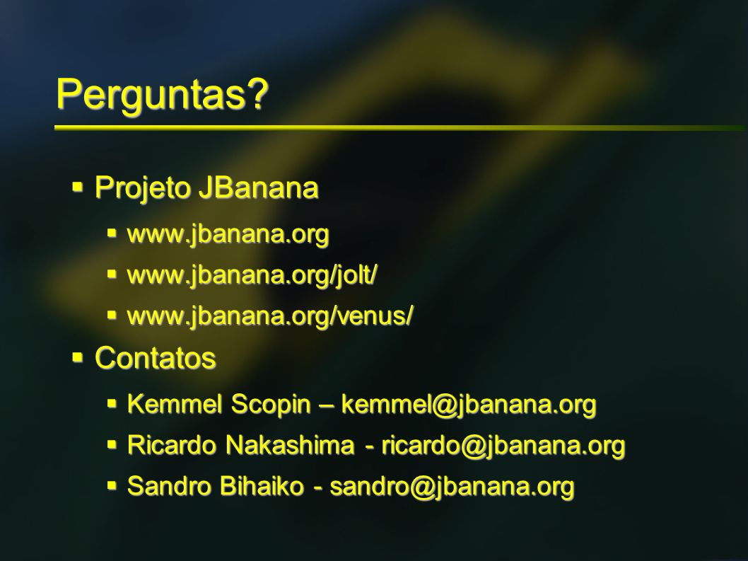 Perguntas Projeto JBanana Contatos www.jbanana.org
