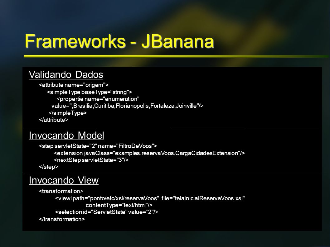 Frameworks - JBanana Validando Dados Invocando Model Invocando View