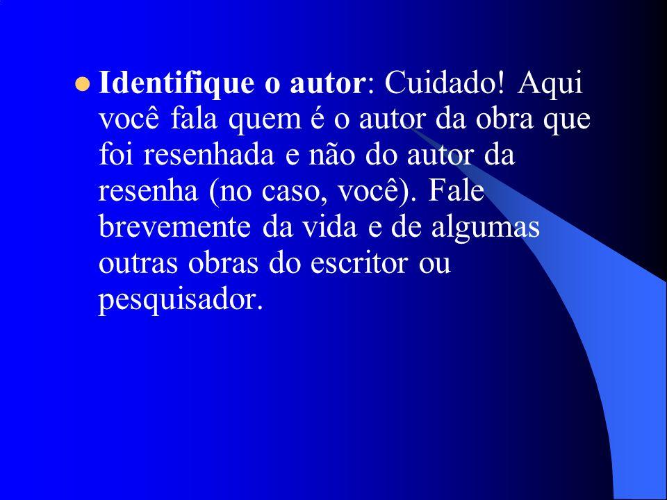 Identifique o autor: Cuidado