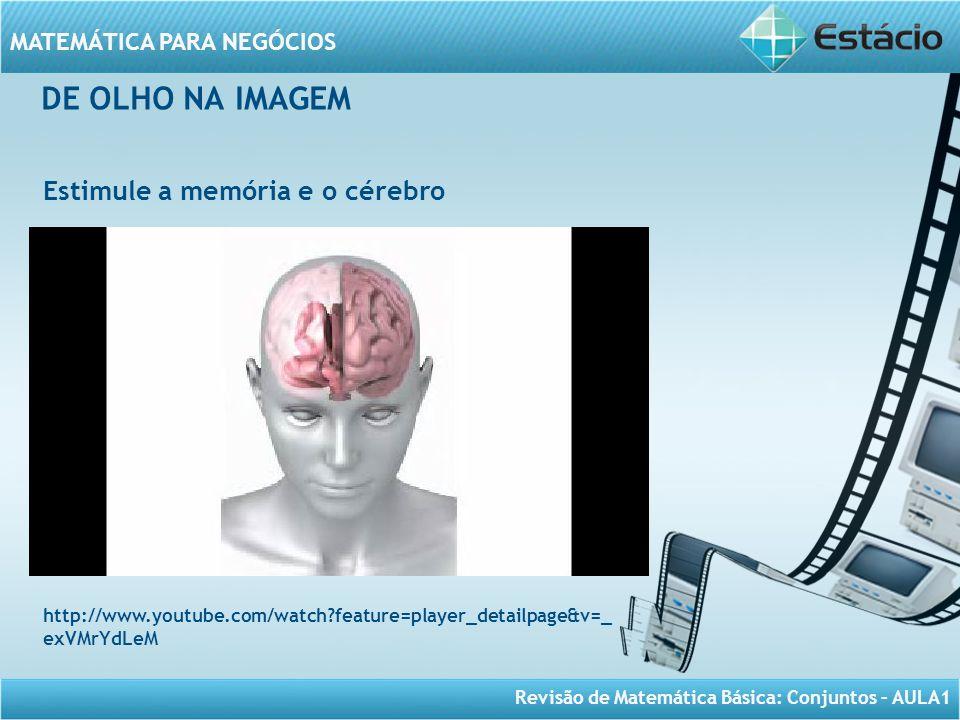 DE OLHO NA IMAGEM Estimule a memória e o cérebro