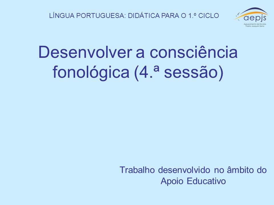 Desenvolver a consciência fonológica (4.ª sessão)