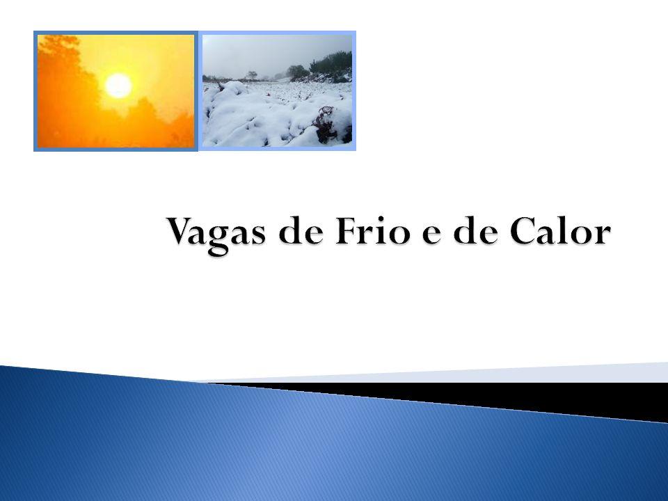 Vagas de Frio e de Calor