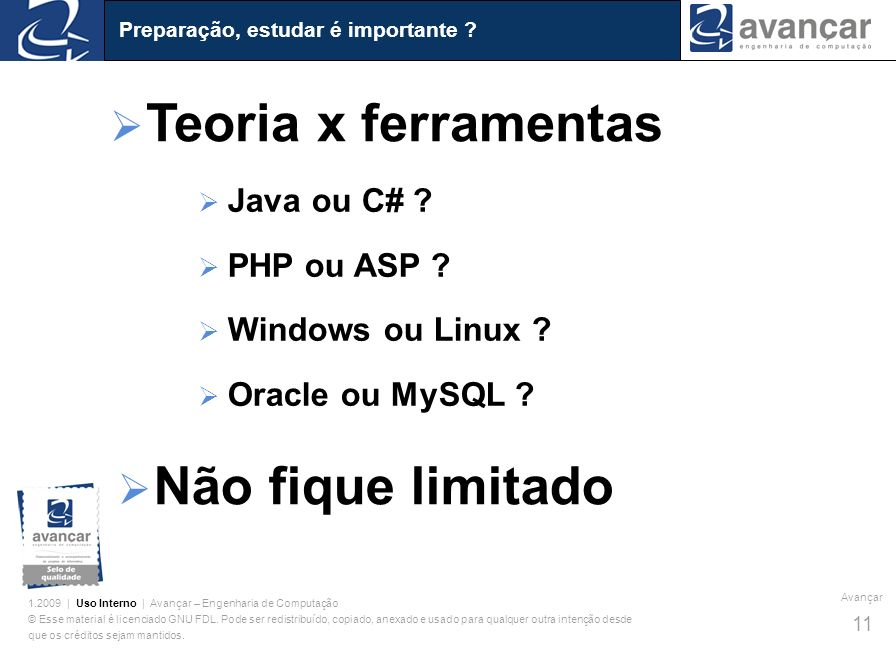 Teoria x ferramentas Não fique limitado Java ou C# PHP ou ASP