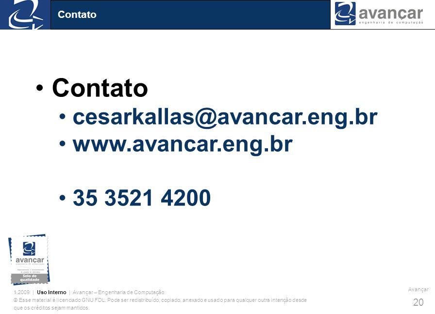 Contato cesarkallas@avancar.eng.br www.avancar.eng.br 35 3521 4200