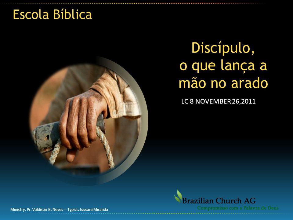 Discípulo, o que lança a mão no arado