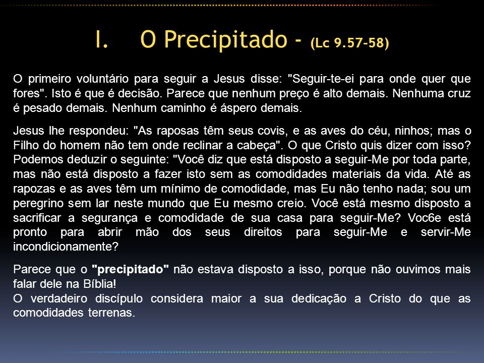 O Precipitado - (Lc 9.57-58)