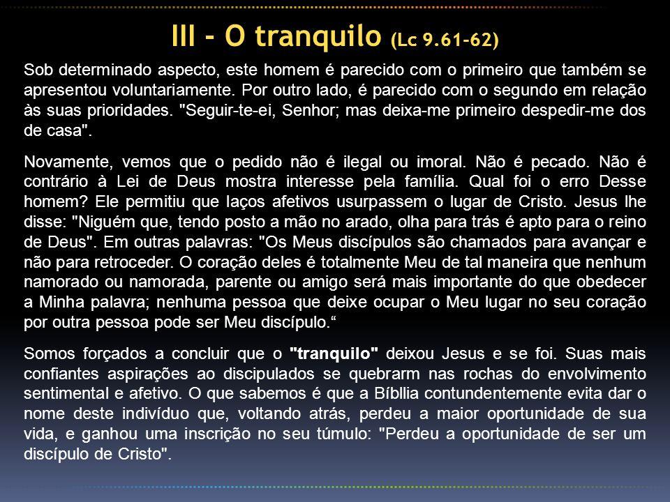 III - O tranquilo (Lc 9.61-62)