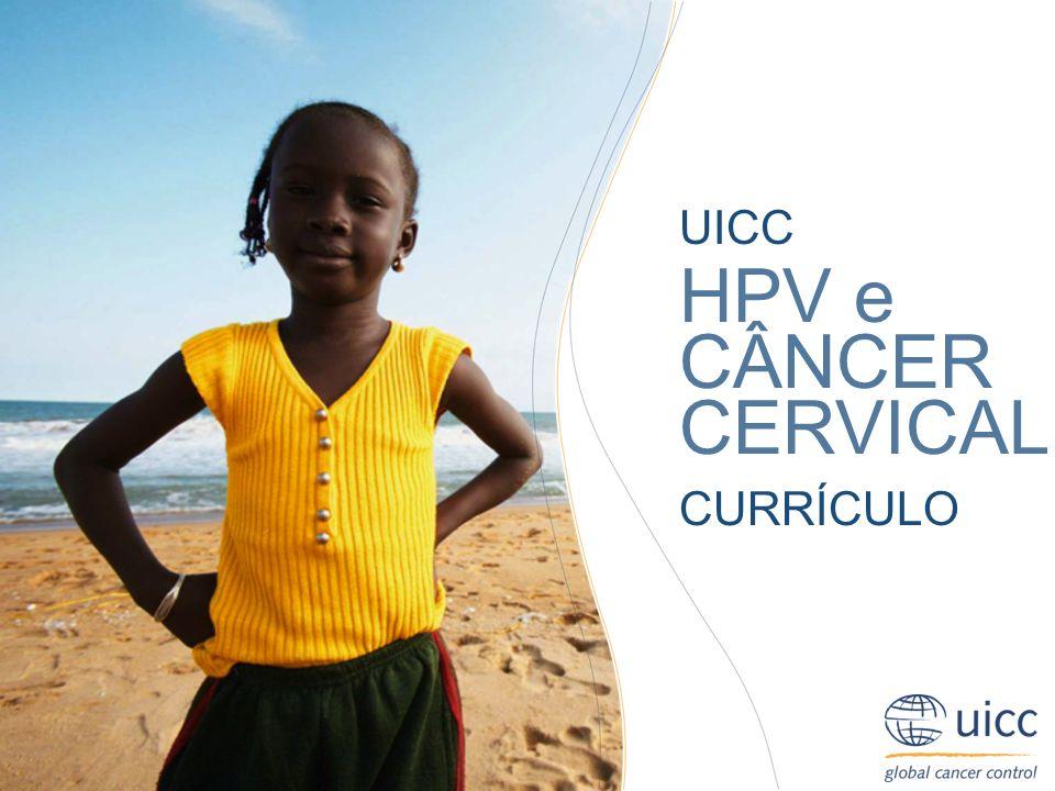 UICC HPV e CÂNCER CERVICAL CURRÍCULO